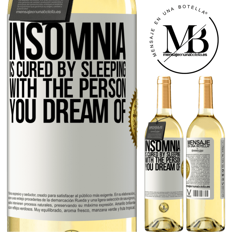 24,95 € Free Shipping | White Wine WHITE Edition Insomnia is cured by sleeping with the person you dream of White Label. Customizable label Young wine Harvest 2020 Verdejo