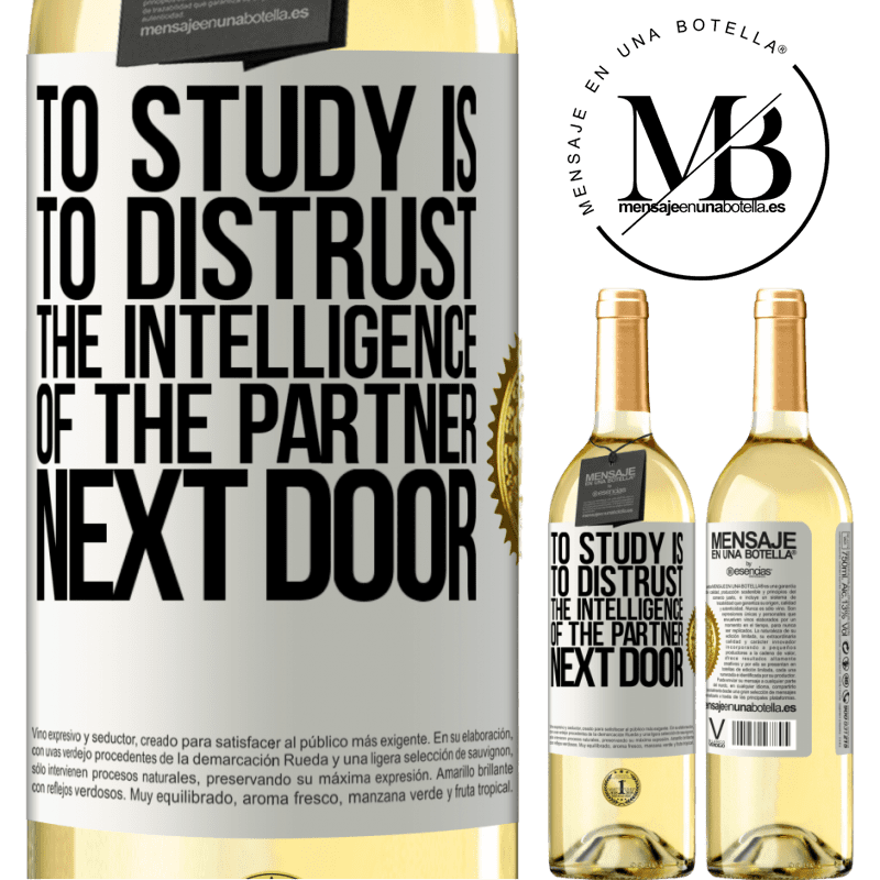 24,95 € Free Shipping | White Wine WHITE Edition To study is to distrust the intelligence of the partner next door White Label. Customizable label Young wine Harvest 2020 Verdejo