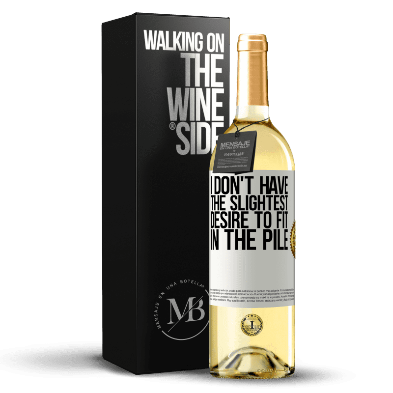 24,95 € Free Shipping | White Wine WHITE Edition I don't have the slightest desire to fit in the pile White Label. Customizable label Young wine Harvest 2020 Verdejo