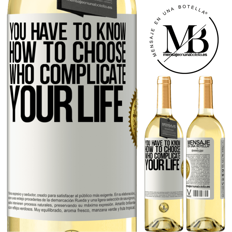 24,95 € Free Shipping | White Wine WHITE Edition You have to know how to choose who complicate your life White Label. Customizable label Young wine Harvest 2020 Verdejo