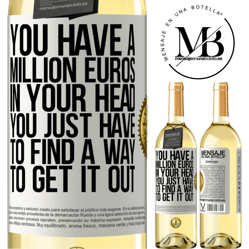 24,95 € Free Shipping   White Wine WHITE Edition You have a million euros in your head. You just have to find a way to get it out White Label. Customizable label Young wine Harvest 2020 Verdejo