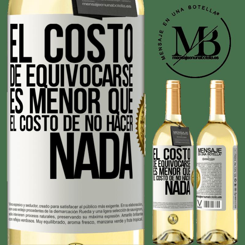 24,95 € Envío gratis   Vino Blanco Edición WHITE El costo de equivocarse es menor que el costo de no hacer nada Etiqueta Blanca. Etiqueta personalizable Vino joven Cosecha 2020 Verdejo