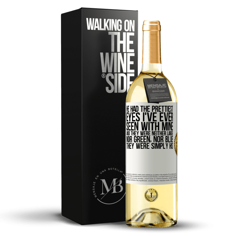 24,95 € Free Shipping | White Wine WHITE Edition He had the prettiest eyes I've ever seen with mine. And they were neither large, nor green, nor blue. They were simply his White Label. Customizable label Young wine Harvest 2020 Verdejo