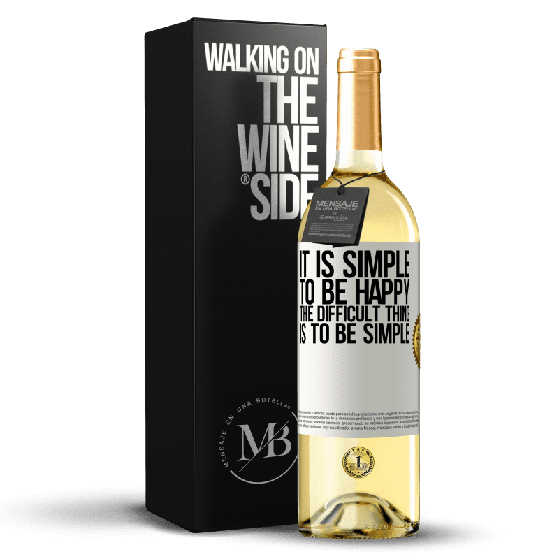24,95 € Free Shipping   White Wine WHITE Edition It is simple to be happy, the difficult thing is to be simple White Label. Customizable label Young wine Harvest 2020 Verdejo