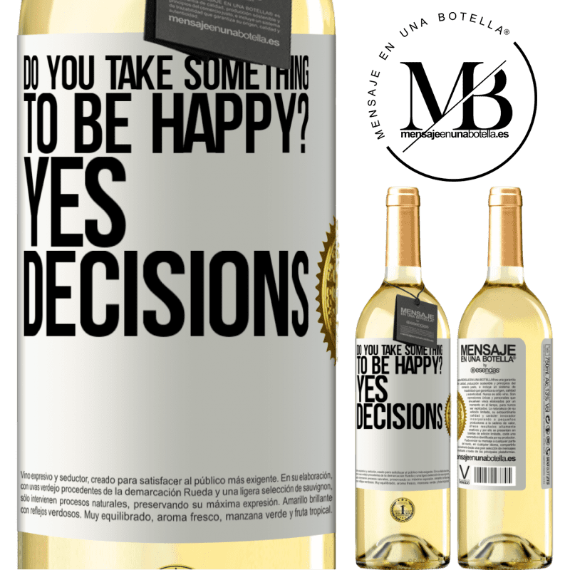 24,95 € Free Shipping   White Wine WHITE Edition do you take something to be happy? Yes, decisions White Label. Customizable label Young wine Harvest 2020 Verdejo