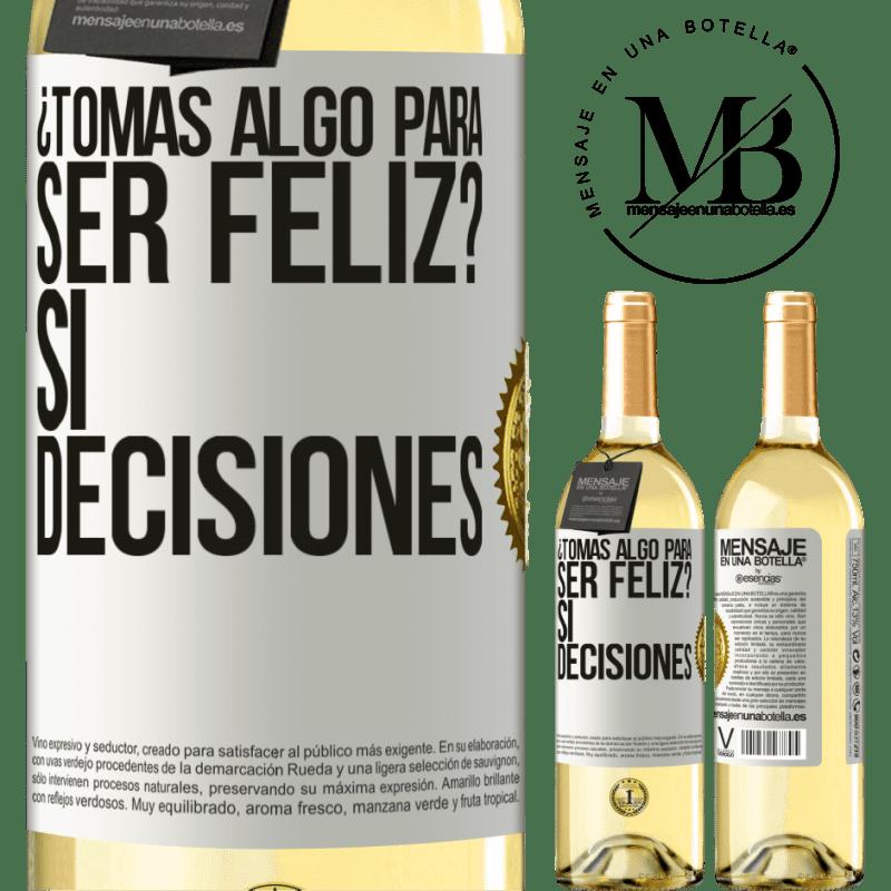 24,95 € Envoi gratuit   Vin blanc Édition WHITE prenez-vous quelque chose pour être heureux? Oui, les décisions Étiquette Blanche. Étiquette personnalisable Vin jeune Récolte 2020 Verdejo