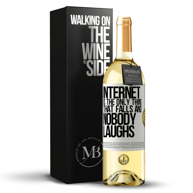 24,95 € Free Shipping   White Wine WHITE Edition Internet is the only thing that falls and nobody laughs White Label. Customizable label Young wine Harvest 2020 Verdejo
