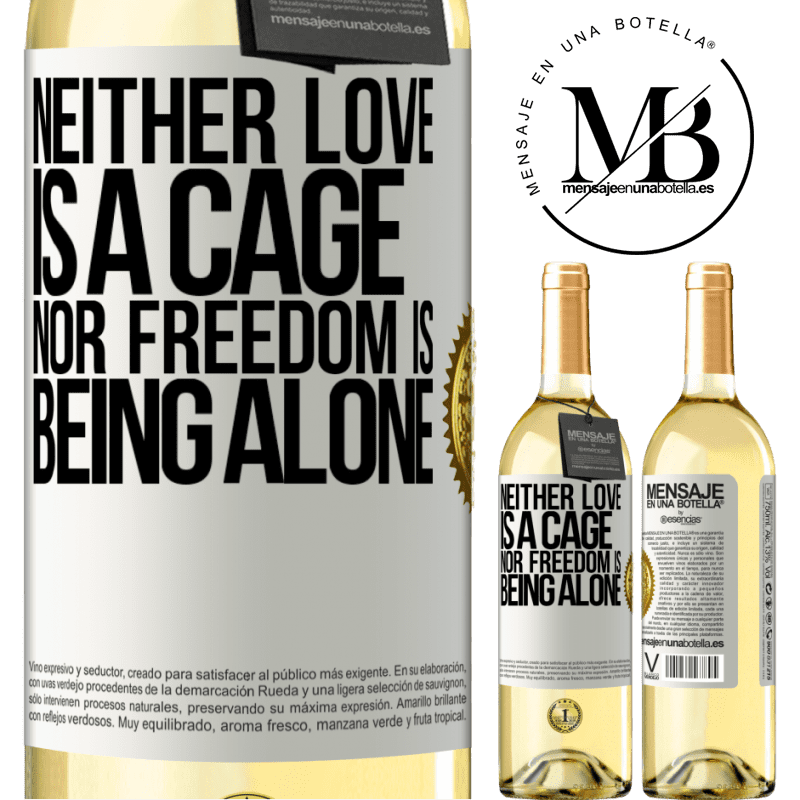 24,95 € Free Shipping | White Wine WHITE Edition Neither love is a cage, nor freedom is being alone White Label. Customizable label Young wine Harvest 2020 Verdejo