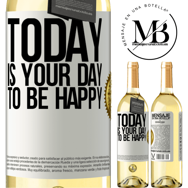 24,95 € Free Shipping | White Wine WHITE Edition Today is your day to be happy White Label. Customizable label Young wine Harvest 2020 Verdejo
