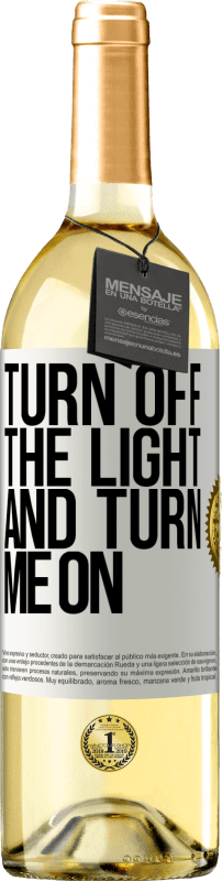 24,95 € Free Shipping   White Wine WHITE Edition Turn off the light and turn me on White Label. Customizable label Young wine Harvest 2020 Verdejo