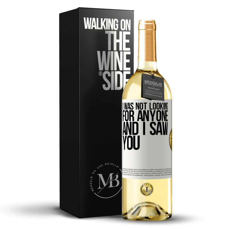 24,95 € Free Shipping | White Wine WHITE Edition I was not looking for anyone and I saw you White Label. Customizable label Young wine Harvest 2020 Verdejo