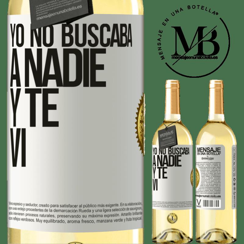24,95 € Envío gratis | Vino Blanco Edición WHITE Yo no buscaba a nadie y te vi Etiqueta Blanca. Etiqueta personalizable Vino joven Cosecha 2020 Verdejo