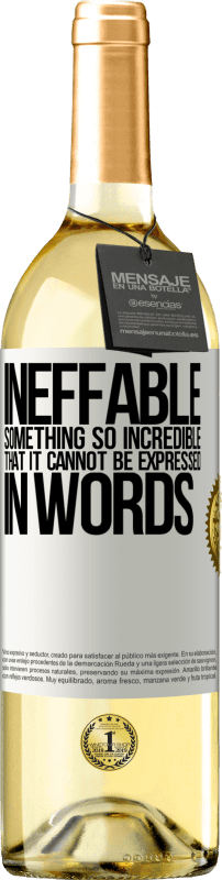 24,95 € Free Shipping   White Wine WHITE Edition Ineffable. Something so incredible that it cannot be expressed in words White Label. Customizable label Young wine Harvest 2020 Verdejo