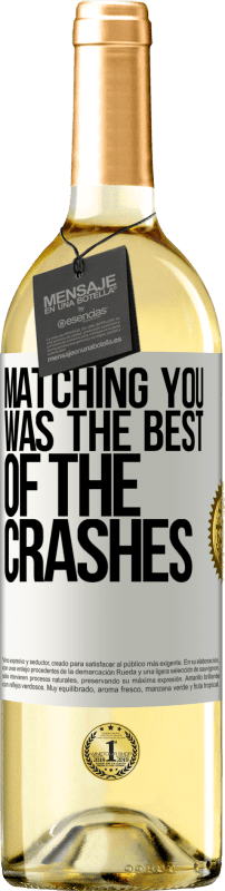 24,95 € Free Shipping | White Wine WHITE Edition Matching you was the best of the crashes White Label. Customizable label Young wine Harvest 2020 Verdejo