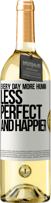 24,95 € Free Shipping | White Wine WHITE Edition Every day more human, less perfect and happier White Label. Customizable label Young wine Harvest 2020 Verdejo