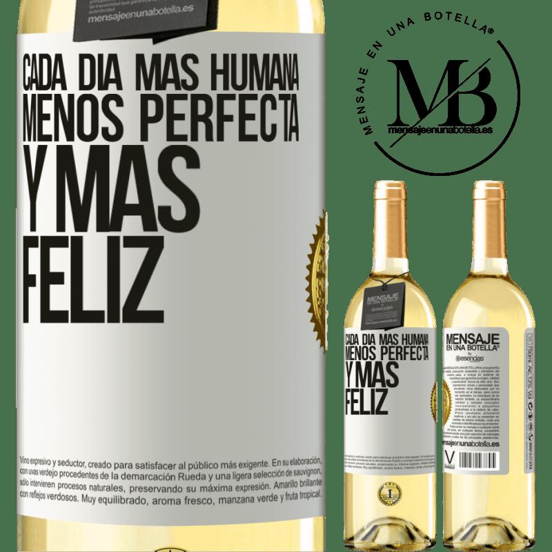 24,95 € Envío gratis | Vino Blanco Edición WHITE Cada día más humana, menos perfecta y más feliz Etiqueta Blanca. Etiqueta personalizable Vino joven Cosecha 2020 Verdejo
