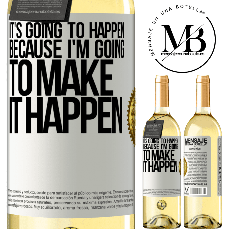 24,95 € Free Shipping | White Wine WHITE Edition It's going to happen because I'm going to make it happen White Label. Customizable label Young wine Harvest 2020 Verdejo