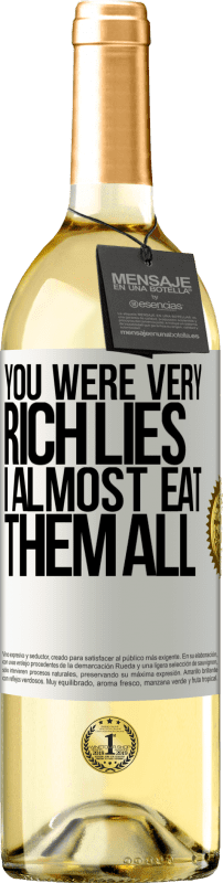 24,95 € Free Shipping | White Wine WHITE Edition You were very rich lies. I almost eat them all White Label. Customizable label Young wine Harvest 2020 Verdejo