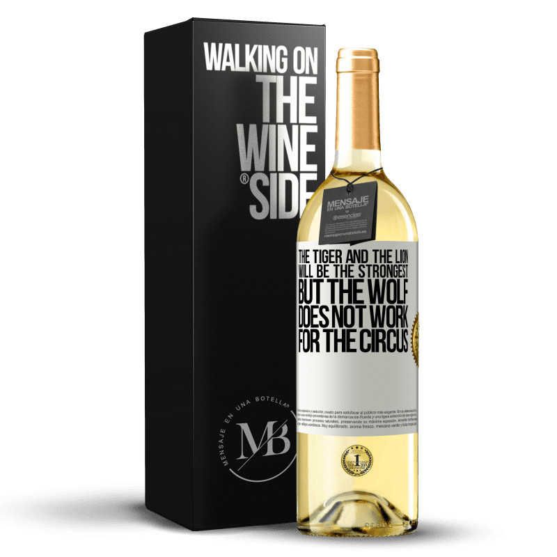 24,95 € Free Shipping | White Wine WHITE Edition The tiger and the lion will be the strongest, but the wolf does not work for the circus White Label. Customizable label Young wine Harvest 2020 Verdejo