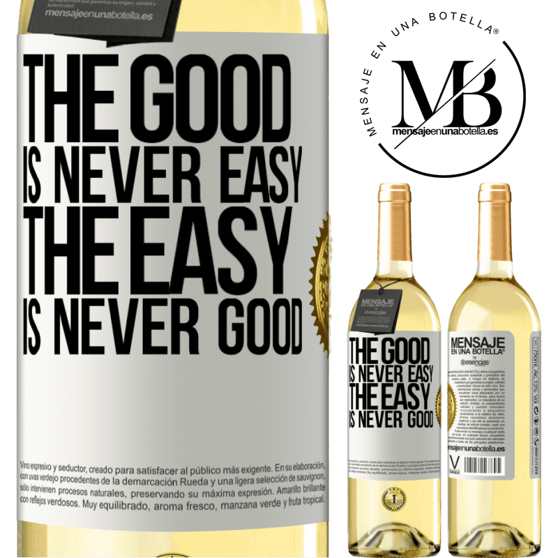 24,95 € Free Shipping | White Wine WHITE Edition The good is never easy. The easy is never good White Label. Customizable label Young wine Harvest 2020 Verdejo