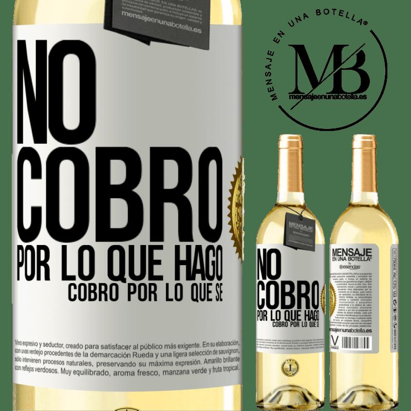 24,95 € Envoi gratuit   Vin blanc Édition WHITE Je ne facture pas ce que je fais, je facture ce que je sais Étiquette Blanche. Étiquette personnalisable Vin jeune Récolte 2020 Verdejo