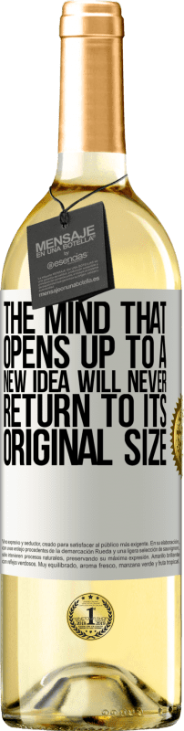 24,95 € Free Shipping | White Wine WHITE Edition The mind that opens up to a new idea will never return to its original size White Label. Customizable label Young wine Harvest 2020 Verdejo