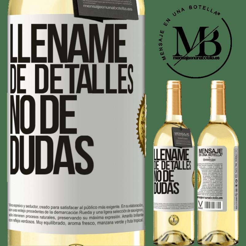 24,95 € Envío gratis | Vino Blanco Edición WHITE Lléname de detalles, no de dudas Etiqueta Blanca. Etiqueta personalizable Vino joven Cosecha 2020 Verdejo