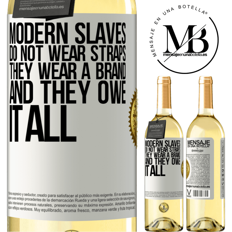 24,95 € Free Shipping | White Wine WHITE Edition Modern slaves do not wear straps. They wear a brand and they owe it all White Label. Customizable label Young wine Harvest 2020 Verdejo