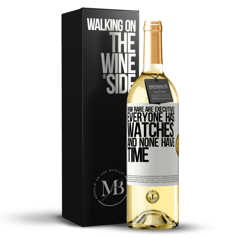 24,95 € Free Shipping   White Wine WHITE Edition How rare are executives. Everyone has watches and none have time White Label. Customizable label Young wine Harvest 2020 Verdejo