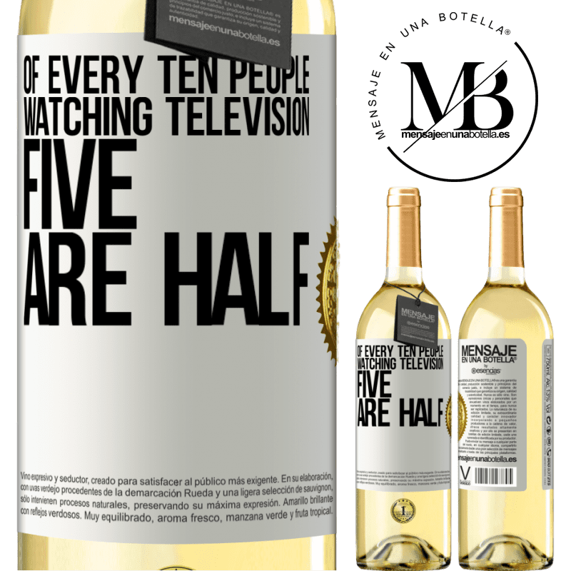 24,95 € Free Shipping | White Wine WHITE Edition Of every ten people watching television, five are half White Label. Customizable label Young wine Harvest 2020 Verdejo