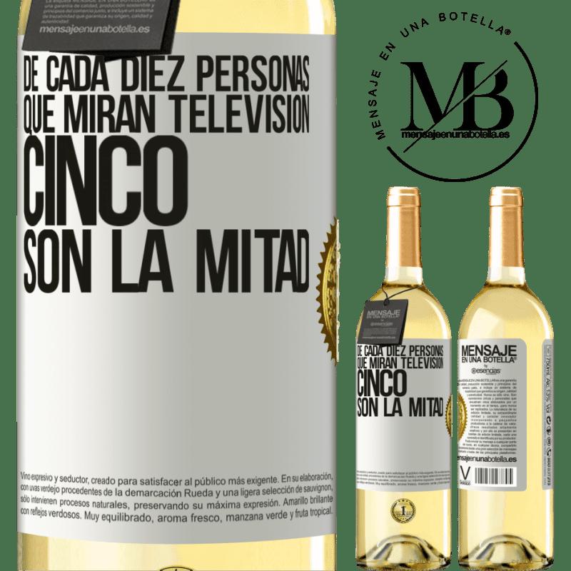 24,95 € Envío gratis   Vino Blanco Edición WHITE De cada diez personas que miran televisión, cinco son la mitad Etiqueta Blanca. Etiqueta personalizable Vino joven Cosecha 2020 Verdejo