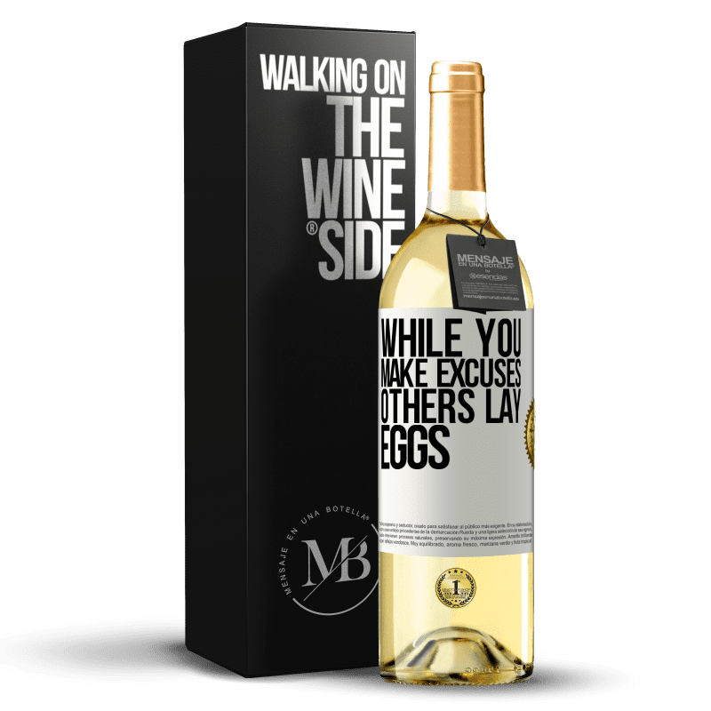 24,95 € Free Shipping | White Wine WHITE Edition While you make excuses, others lay eggs White Label. Customizable label Young wine Harvest 2020 Verdejo