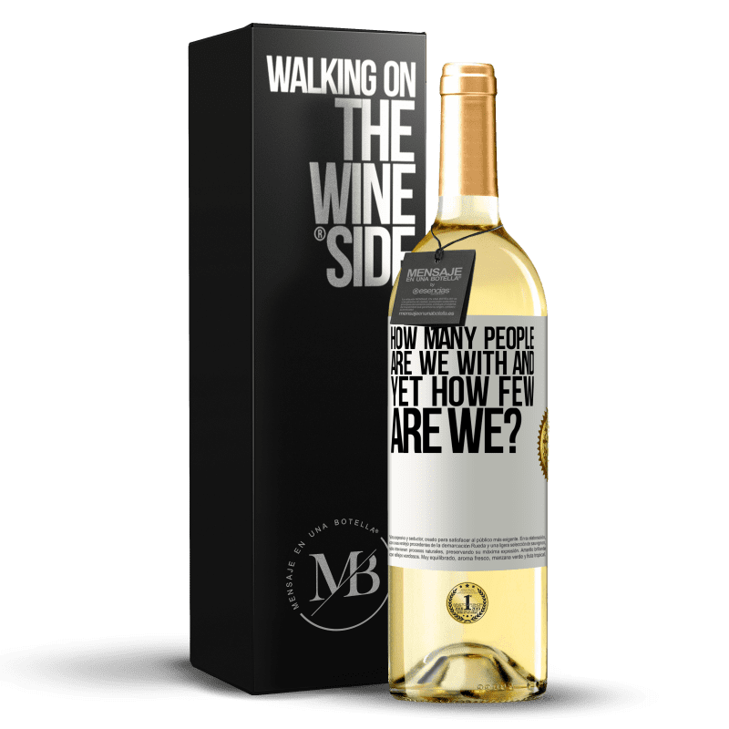 24,95 € Free Shipping   White Wine WHITE Edition How many people are we with and yet how few are we? White Label. Customizable label Young wine Harvest 2020 Verdejo