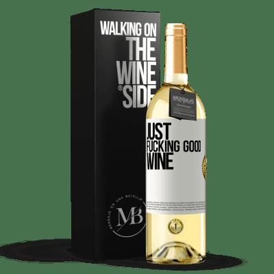 «Just fucking good wine» WHITE Edition