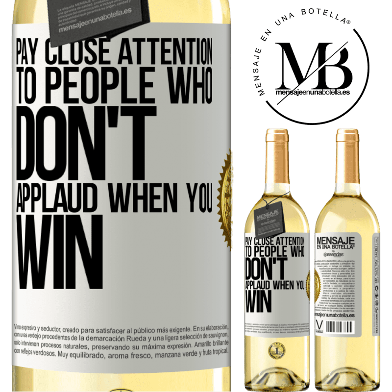 24,95 € Free Shipping | White Wine WHITE Edition Pay close attention to people who don't applaud when you win White Label. Customizable label Young wine Harvest 2020 Verdejo