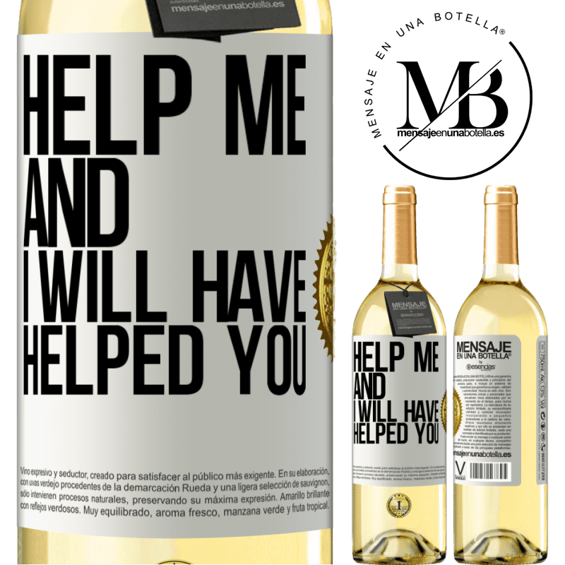 24,95 € Free Shipping   White Wine WHITE Edition Help me and I will have helped you White Label. Customizable label Young wine Harvest 2020 Verdejo