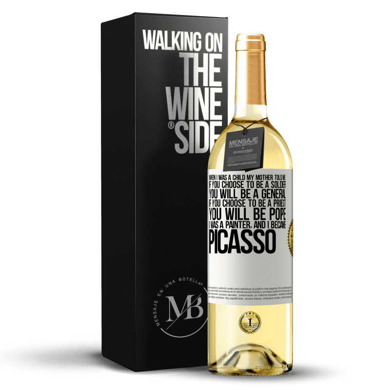 24,95 € Free Shipping | White Wine WHITE Edition When I was a child my mother told me: if you choose to be a soldier, you will be a general If you choose to be a priest, you White Label. Customizable label Young wine Harvest 2020 Verdejo
