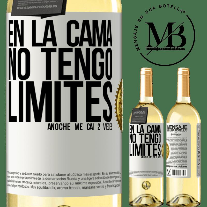 24,95 € Envío gratis | Vino Blanco Edición WHITE En la cama no tengo límites. Anoche me caí 2 veces Etiqueta Blanca. Etiqueta personalizable Vino joven Cosecha 2020 Verdejo