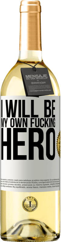 24,95 € Free Shipping   White Wine WHITE Edition I will be my own fucking hero White Label. Customizable label Young wine Harvest 2020 Verdejo