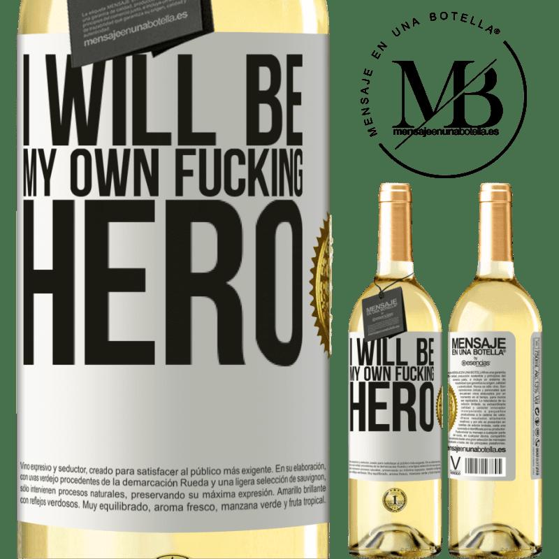 24,95 € Envío gratis   Vino Blanco Edición WHITE I will be my own fucking hero Etiqueta Blanca. Etiqueta personalizable Vino joven Cosecha 2020 Verdejo