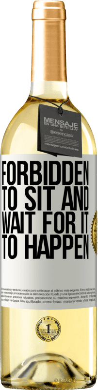 24,95 € Free Shipping | White Wine WHITE Edition Forbidden to sit and wait for it to happen White Label. Customizable label Young wine Harvest 2020 Verdejo