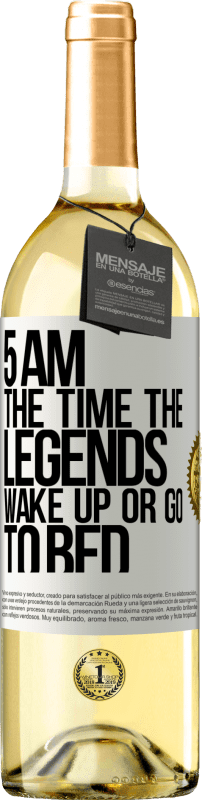 24,95 € Free Shipping | White Wine WHITE Edition 5 AM. The time the legends wake up or go to bed White Label. Customizable label Young wine Harvest 2020 Verdejo