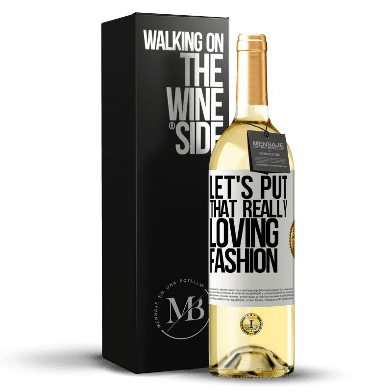 24,95 € Free Shipping | White Wine WHITE Edition Let's put that really loving fashion White Label. Customizable label Young wine Harvest 2020 Verdejo