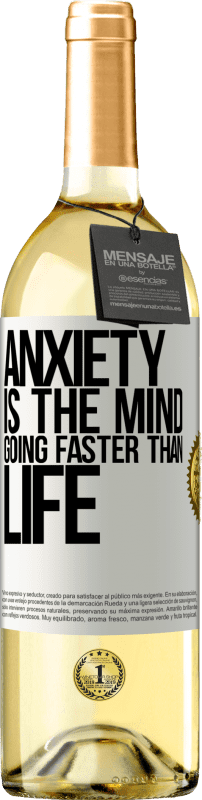 24,95 € Free Shipping | White Wine WHITE Edition Anxiety is the mind going faster than life White Label. Customizable label Young wine Harvest 2020 Verdejo