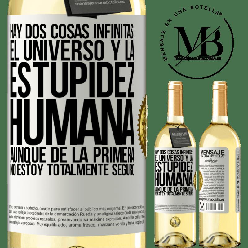 24,95 € Envoi gratuit   Vin blanc Édition WHITE Il y a deux choses infinies: l'univers et la stupidité humaine. Bien que du premier je ne suis pas totalement sûr Étiquette Blanche. Étiquette personnalisable Vin jeune Récolte 2020 Verdejo