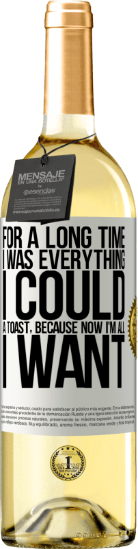 24,95 € Free Shipping   White Wine WHITE Edition For a long time I was everything I could. A toast, because now I'm all I want White Label. Customizable label Young wine Harvest 2020 Verdejo