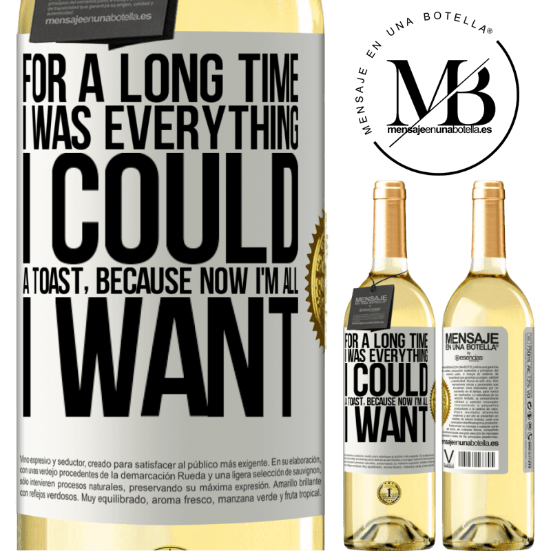 24,95 € Free Shipping | White Wine WHITE Edition For a long time I was everything I could. A toast, because now I'm all I want White Label. Customizable label Young wine Harvest 2020 Verdejo