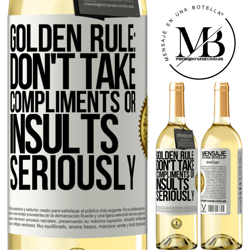 24,95 € Free Shipping | White Wine WHITE Edition Golden rule: don't take compliments or insults seriously White Label. Customizable label Young wine Harvest 2020 Verdejo