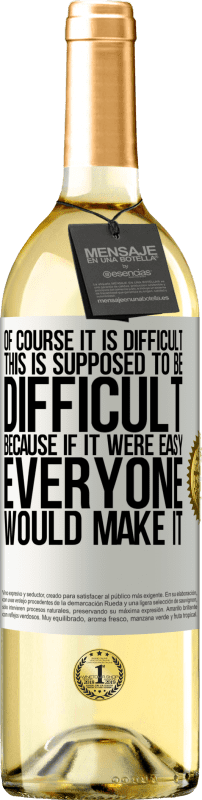 24,95 € Free Shipping   White Wine WHITE Edition Of course it is difficult. This is supposed to be difficult, because if it were easy, everyone would make it White Label. Customizable label Young wine Harvest 2020 Verdejo