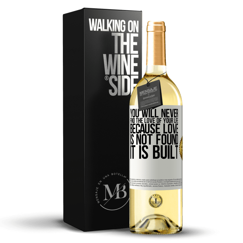 24,95 € Free Shipping | White Wine WHITE Edition You will never find the love of your life. Because love is not found, it is built White Label. Customizable label Young wine Harvest 2020 Verdejo